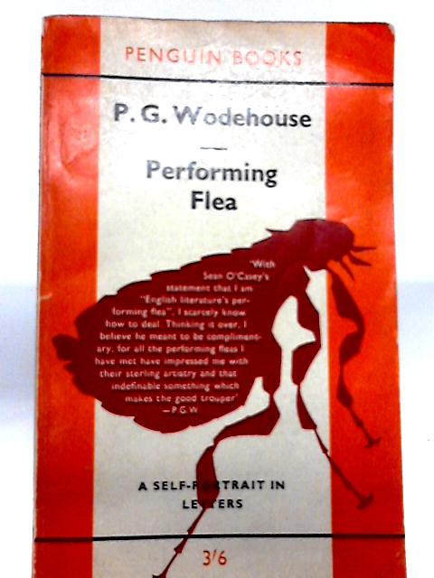 Performing Flea - A Self-Portrait In Letters By P. G. Wodehouse