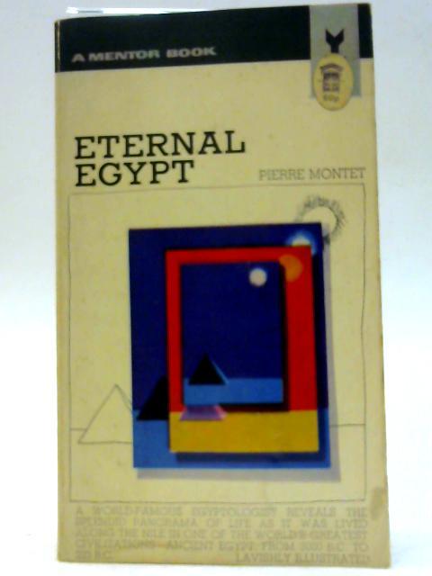 Eternal Egypt By P. Montet