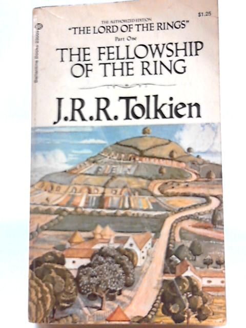 The Lord Of The Rings Part One The Fellowship Of The Ring By J. R. R. Tolkien
