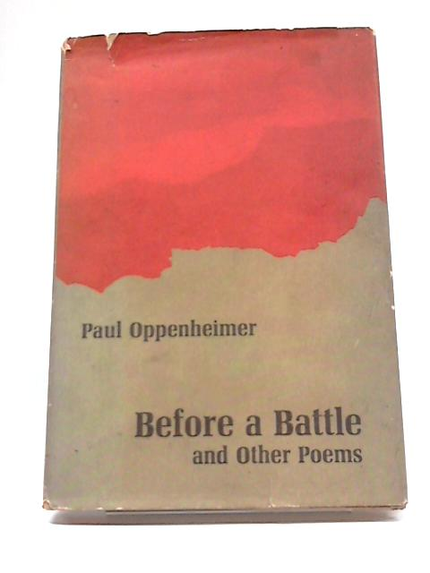 Before A Battle And Other Poems By Paul Oppenheimer