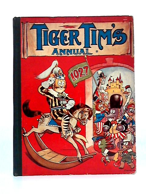 Tiger Tim's Annual 1927 By Anon