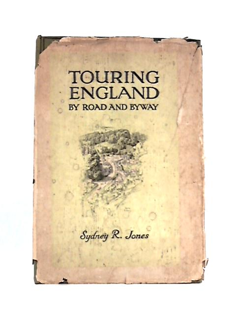 Touring England: By Road And Byway By S.R. Jones