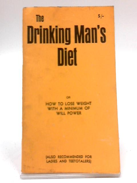 The Drinking Man's Diet: How To Lose Weight With A Minimum of Will Power By Gardner Jameson, Elliott Williams