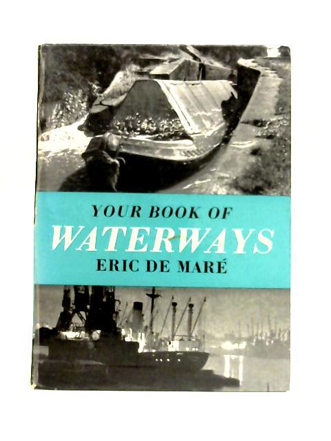 Your Book of Waterways By Eric De Maré