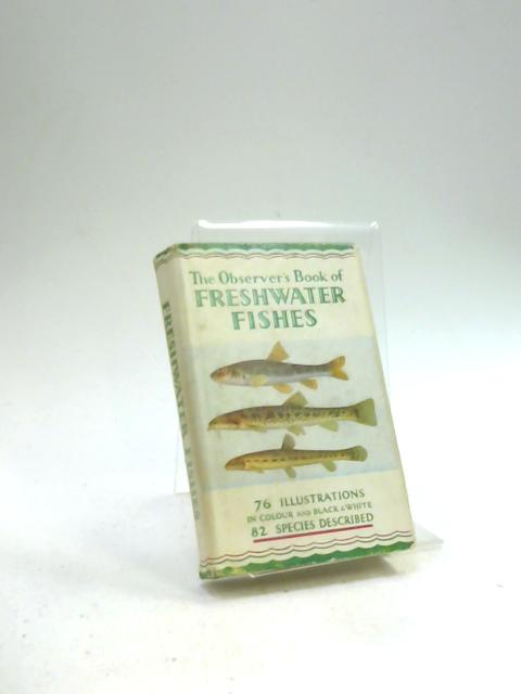 The Observer's Book of Freshwater Fishes. By A Laurence Wells