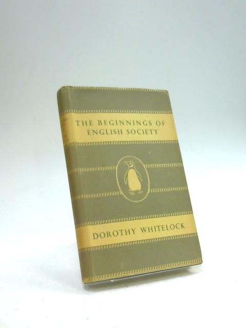 The Beginnings of English Society By Dorothy Whitelock