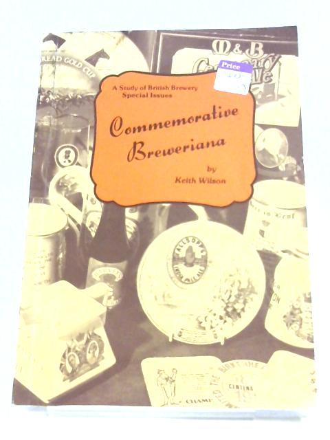 Commemorative Breweriana By Keith Wilson