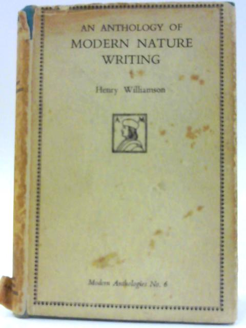An Anthology of Modern Nature Writing By Williamson, Henry (Ed.)