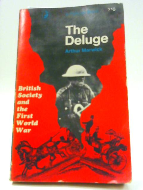 The Deluge: British Society and the First World War (Pelican books) By Marwick, Arthur