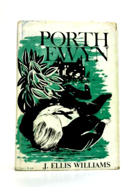 Porth Ewyn By J.E. Williams