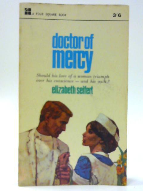 Doctor of Mercy By Elizabeth Seifert