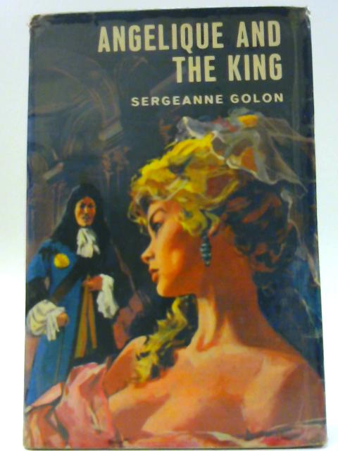 Angélique and the King By Sergeanne Golon