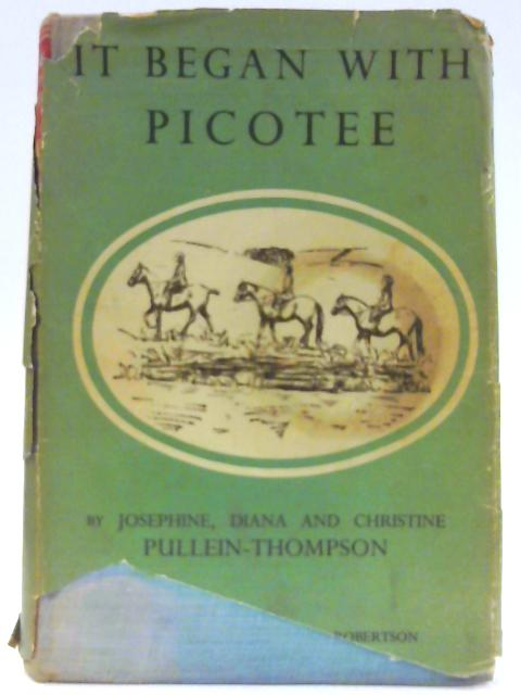 It Began with Picotee By PULLEIN-THOMPSON Josephine Diana and Christine