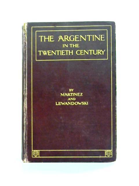 The Argentine in the Twentieth Century By A.B. Martinez