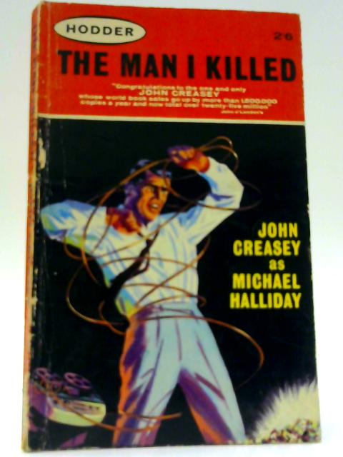 The Man I Killed By John Creasey as Michael Halliday