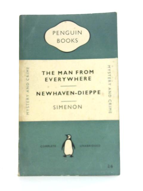 The Man from Everywhere; and, Newhaven-Dieppe By Georges Simenon