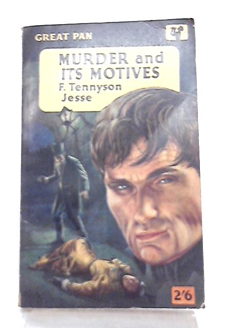 Murder and Its Motives By F. Tennyson Jesse