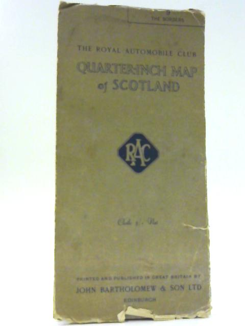 The Royal Autombile Club Quarter-inch Map of Scotland 9 The Borders By Unknown