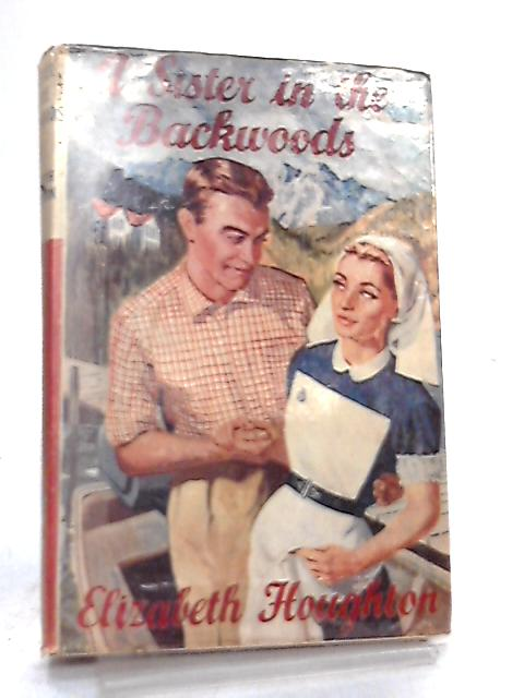 A Sister in the Backwoods By Elizabeth Houghton