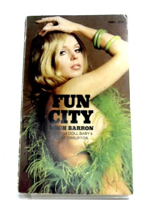 Fun City By Hugh Barron