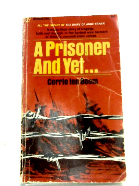 A Prisoner And Yet... By Corrie Ten Boom