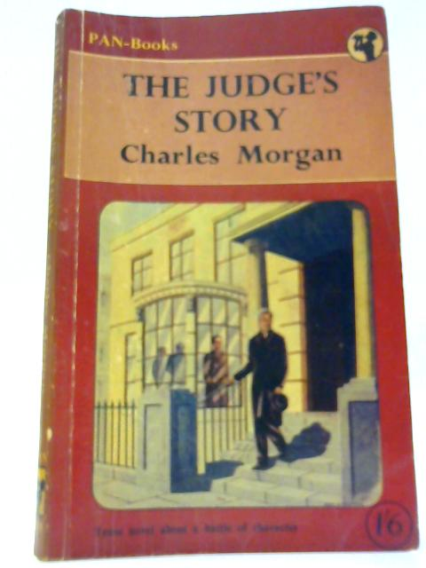 The Judge's Story By Morgan, Charles