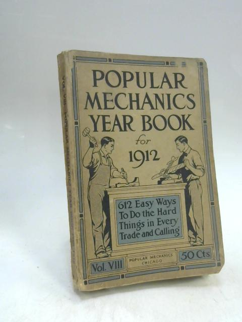 Popular Mechanics Year Book For 1912 Vol Viii By Unknown World Of
