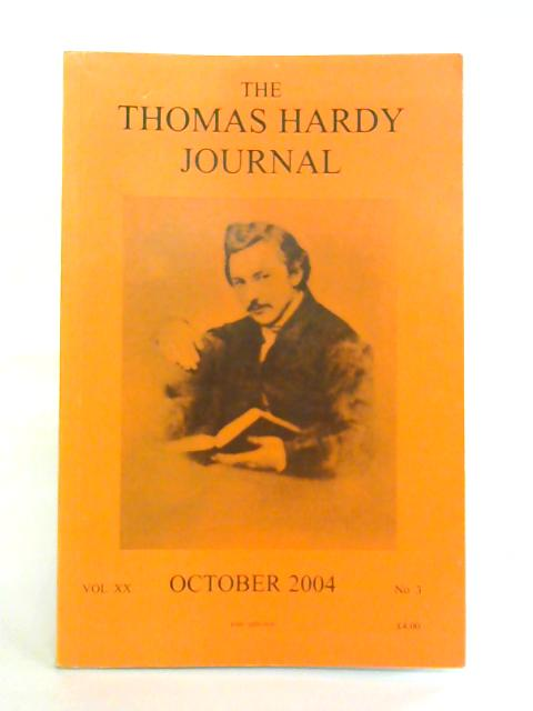 The Thomas Hardy Journal: Vol XX No 3 October By Anon