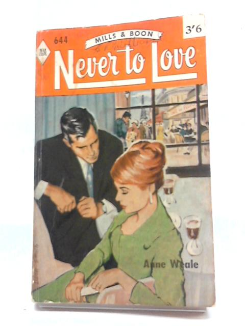 Never to Love By Anne Weale