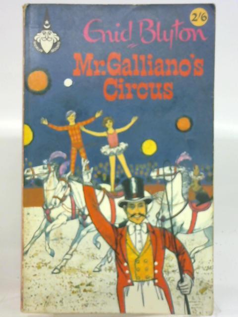Mr Galliano's Circus by Blyton, Enid