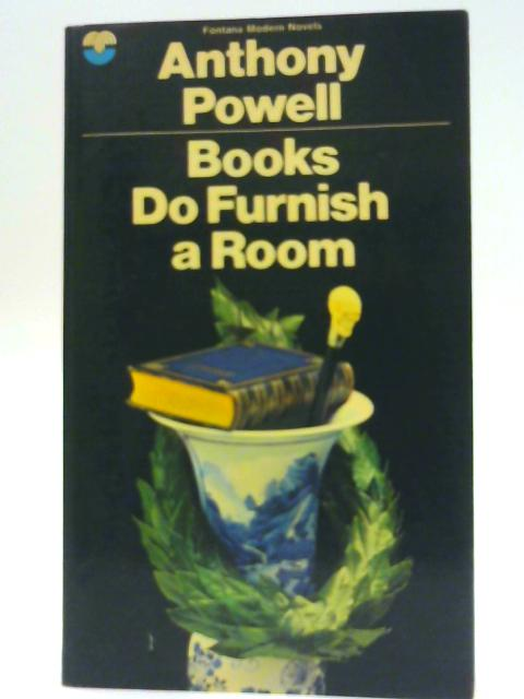 Books Do Furnish A Room by Anthony Powell