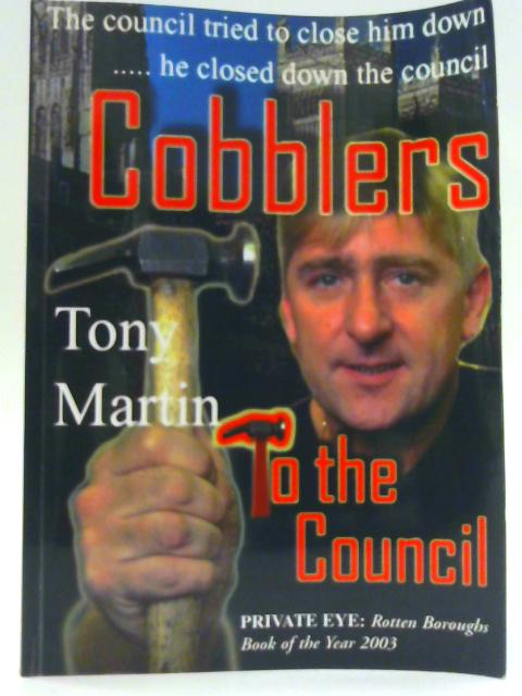 Cobblers to the Council: The Rough Cut By Martin, Anthony