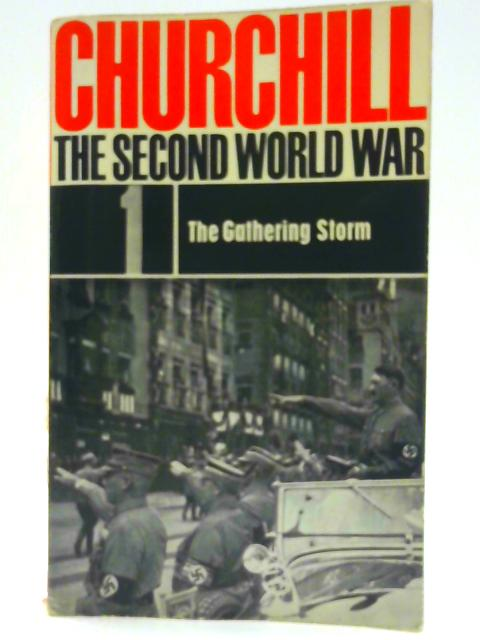 The Second World War Volume 1 - the Gathering Storm By Churchill, Winston S