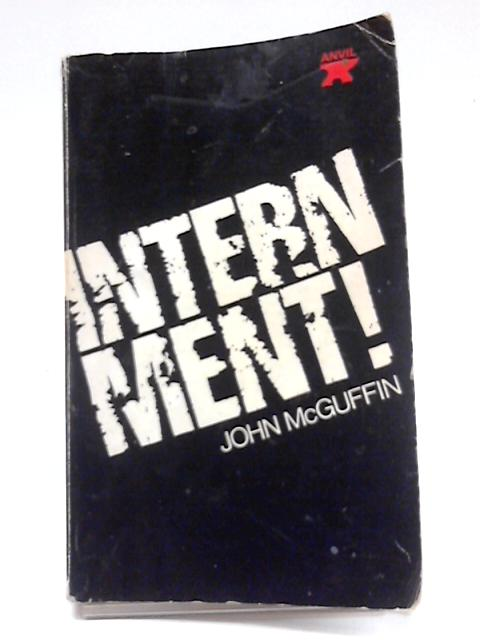 Internment By John McGuffin