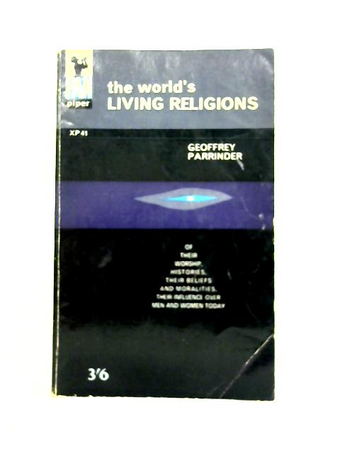 The World's Living Religions By Geoffrey Parrinder