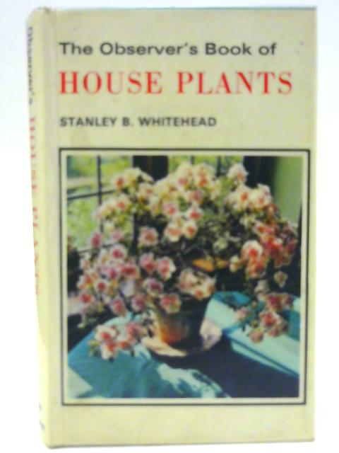 The Observer's Book of House Plants By Whitehead S B