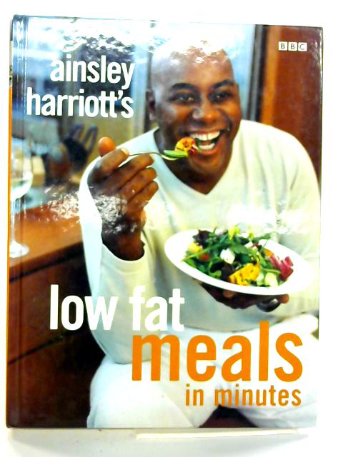 Ainsley Harriott's Low Fat Meals In Minutes By Harriott, Ainsley