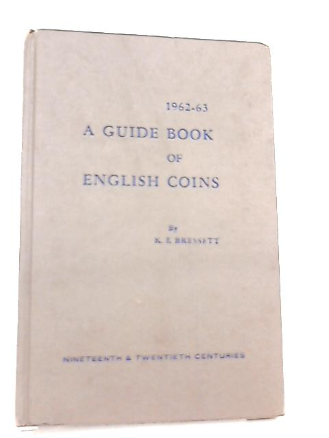 A Guide Book of English Coins, 1962-1963 By Kenneth E. Bressett