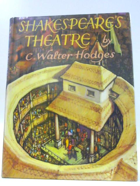 Shakespeare's Theatre By Hodges, C.Walter