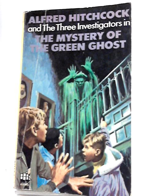 Alfred Hitchcock - Mystery of the Green Ghost By Robert Arthur