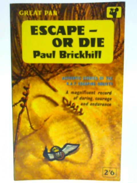 Escape or Die By Paul Brickhill