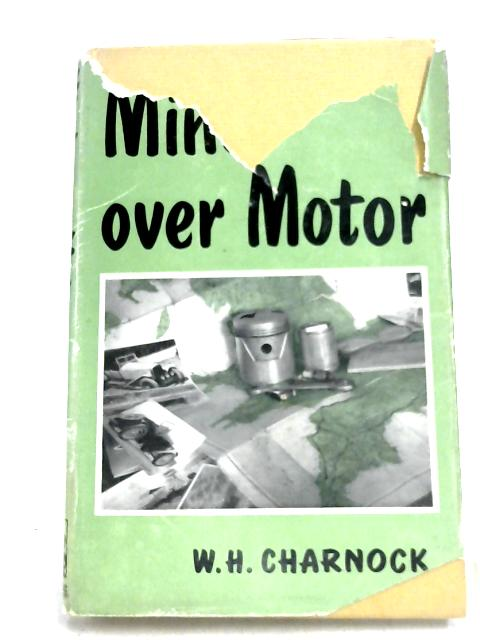 Mind Over Motor By W. H. Charnock