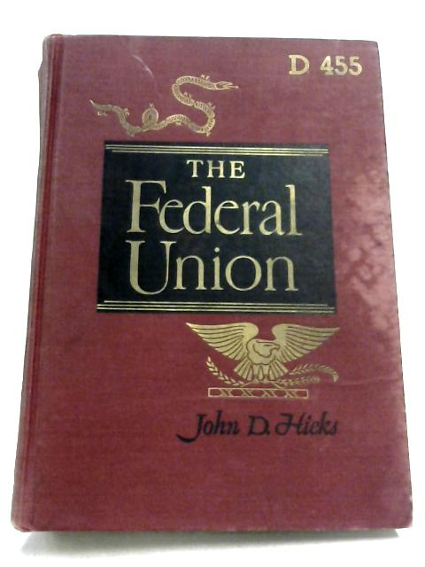 The Federal Union By John D. Hicks