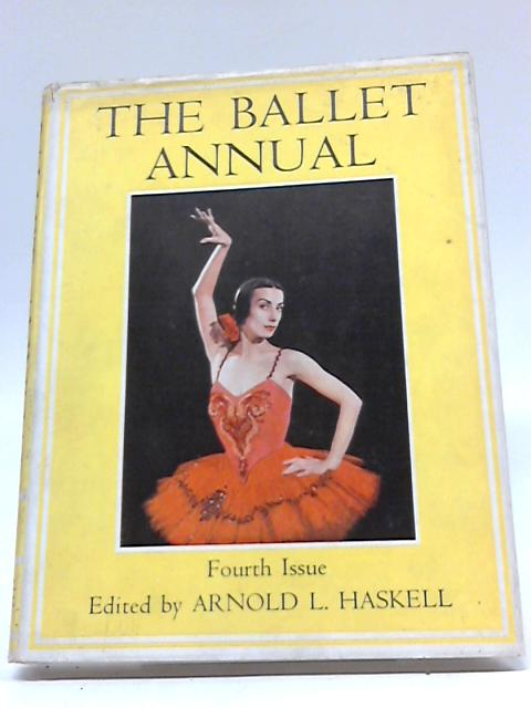The Ballet Annual 1950: A Record and Year Book of the Ballet By Various
