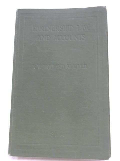 Partnership Law and Accounts By Robert Wolstenholme Holland
