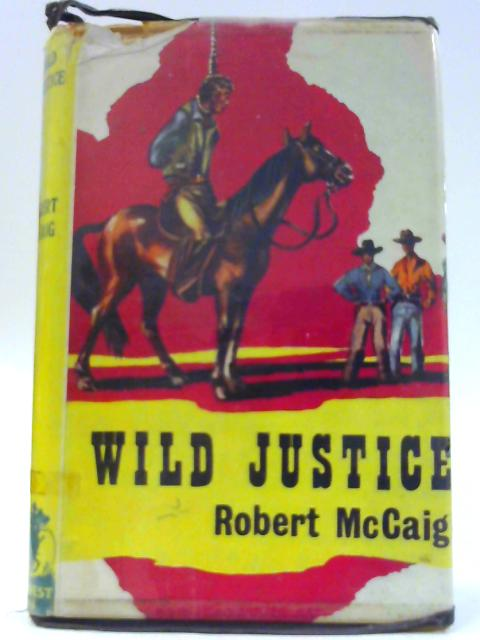 Wild Justice By McCaig, Robert