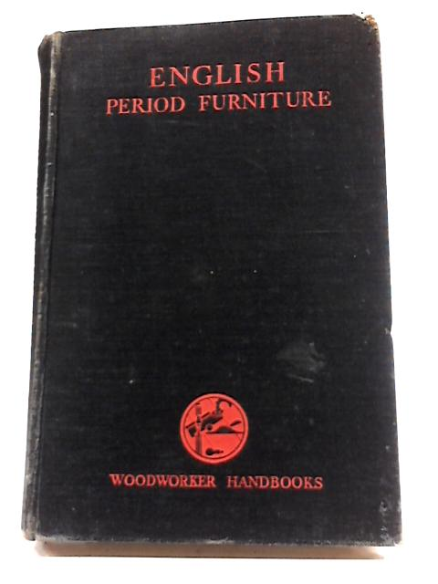 English Period Funiture By Charles H. Hayward