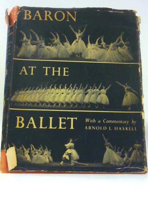 Baron at the Ballet By Arnold L.Haskell