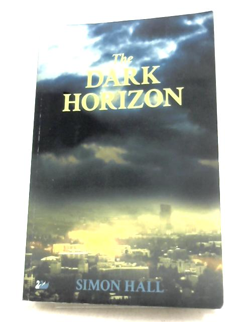 The Dark Horizon By Simon Hall