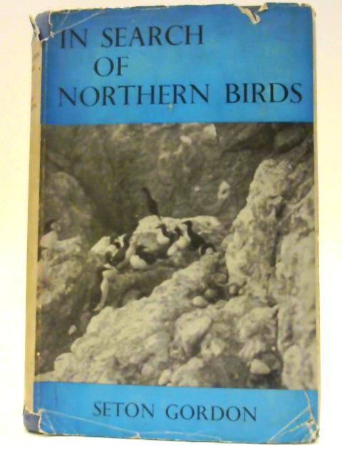 In Search of Northern Birds By Seton Gordon